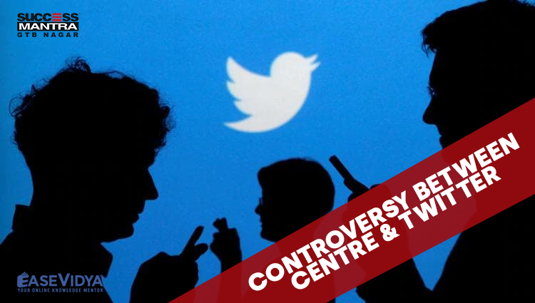 CONTROVERSY BETWEEN CENTRE AND TWITTER