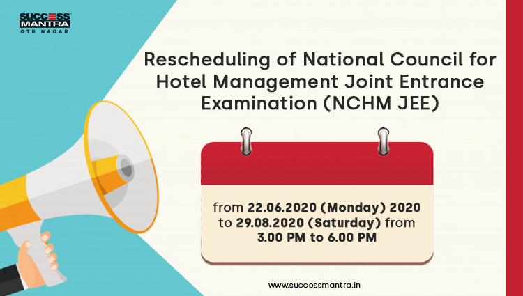 New And Final Entrance Exam Date of NCHM JEE 2020