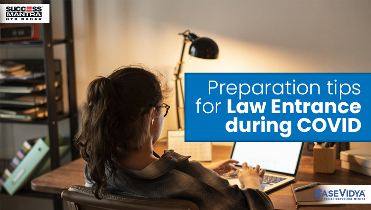 Preparation tips for Law Entrance during COVID, Read Entrance Exam Preparation Tips Article only on Success Mantra Blog