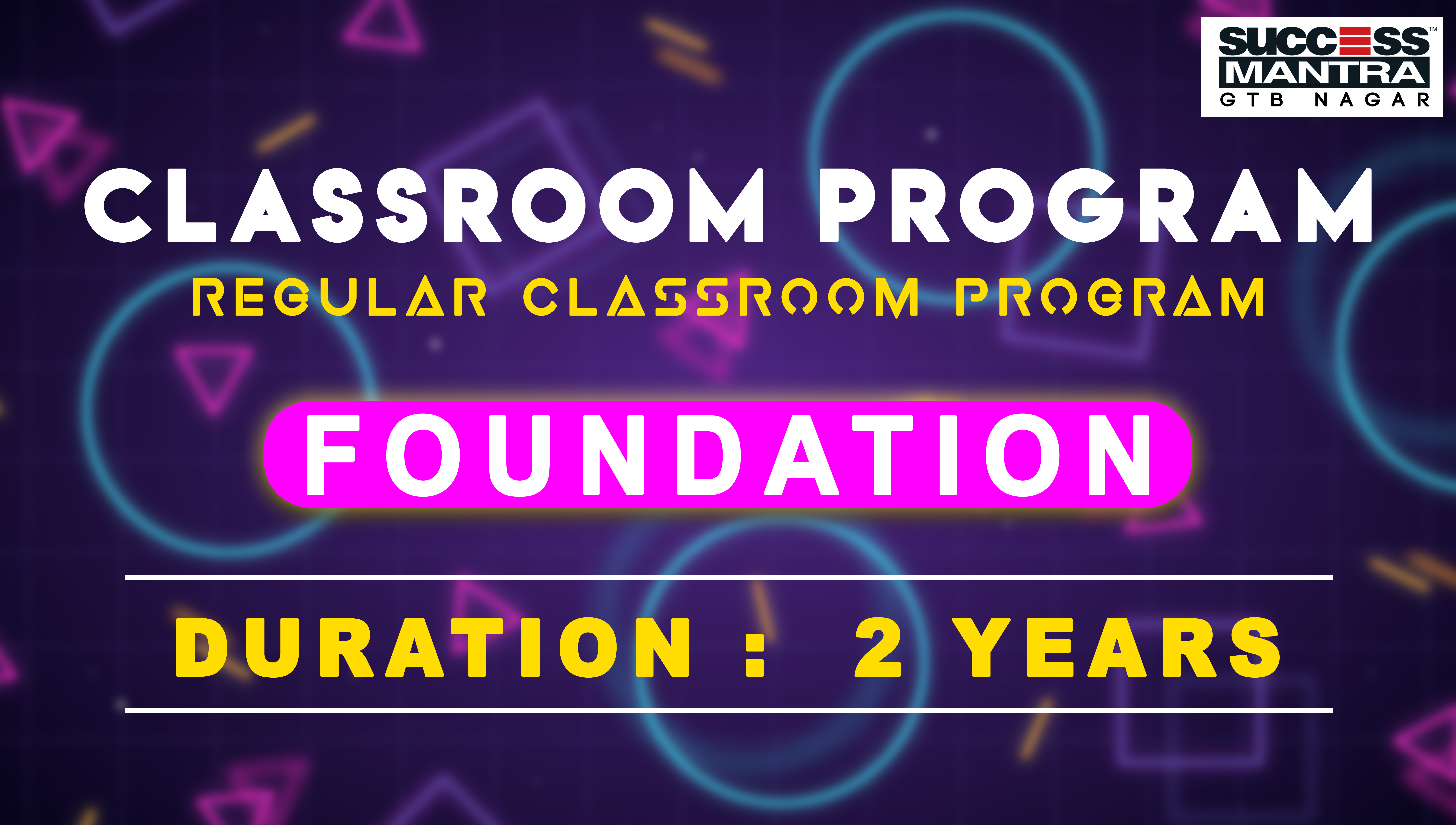 CLAT Classroom Coaching Program | FOUNDATION Two years Law Course at Success Mantra | Success Mantra Coaching G.T.B Nagar