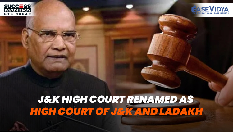 J&K HIGH COURT RENAMED AS HIGH COURT OF J&K AND LADAKH, Read daily Article Editorials only on Success Mantra Blog