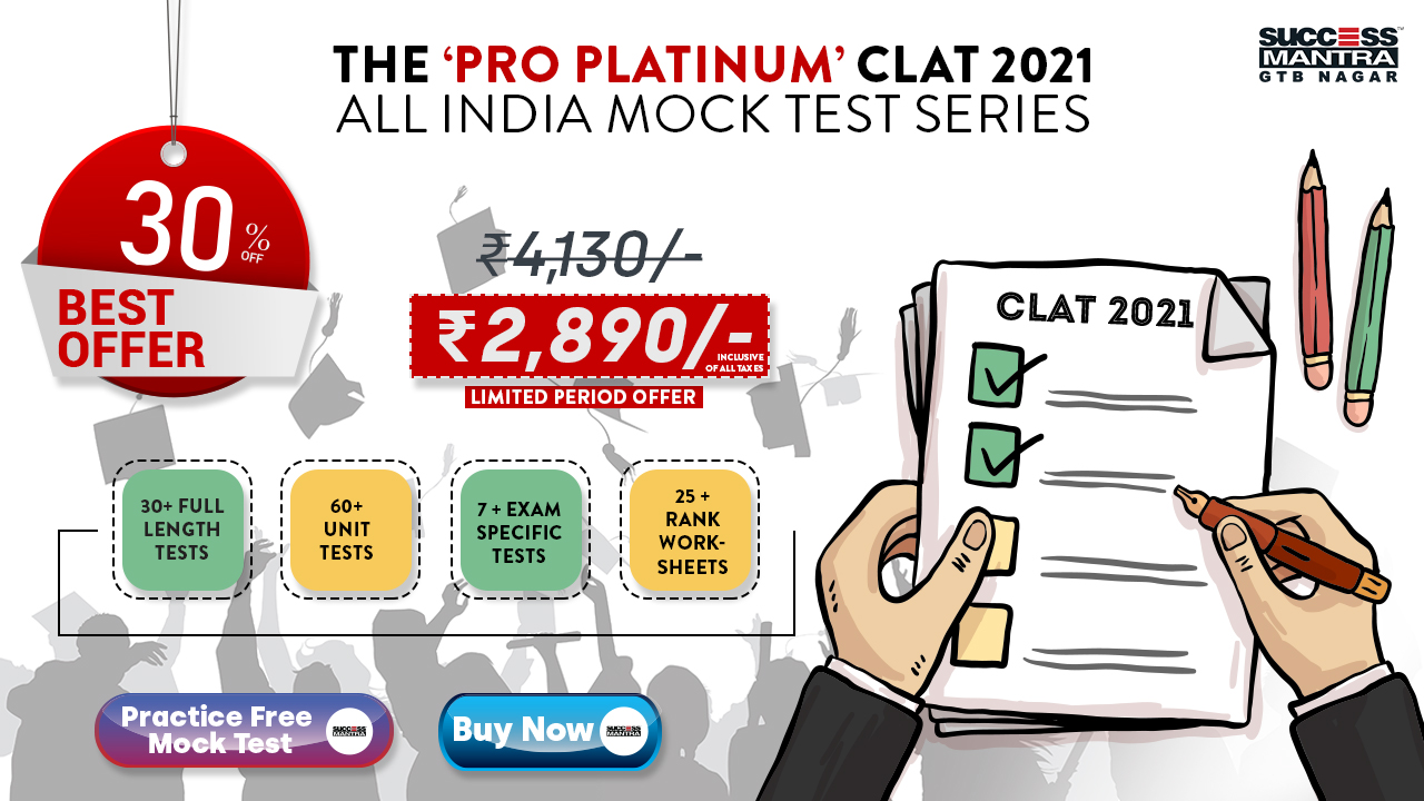 THE PRO PLATINUM CLAT 2021 ALL INDIA MOCK TEST SERIES   SUCCESS MANTRA PRESENTS CLAT'2021 ORIENTED ALL INDIA MOCK TEST SERIES - The Closest Test Series to CLAT