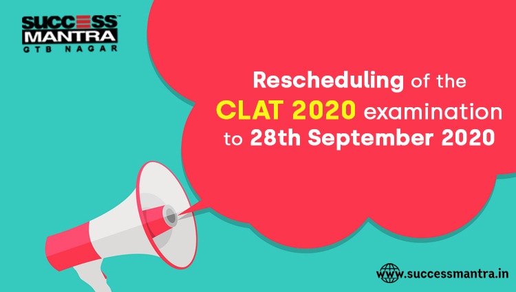 Rescheduling of the CLAT 2020 examination to 28th September 2020, CLAT 2020, CLAT 2020 postponed, CLAT consortium, CLAT exam, CLAT 2020 latest news, CLAT news, CLAT exam date, CLAT syllabus, CLAT 2020 syllabus, CLAT 2020 sample paper, CLAT 2020 official website, CLAT 2020 exam date, CLAT 2020 guide, CLAT 2020 postponed, CLAT 2020 latest news, CLAT 2020 form fees, success mantra CLAT coaching, CLAT coaching in south Delhi, best CLAT coaching, best CLAT coaching in India, CLAT coaching in Delhi near me, CLAT coaching online, CLAT coaching in Dwarka, CLAT coaching near me
