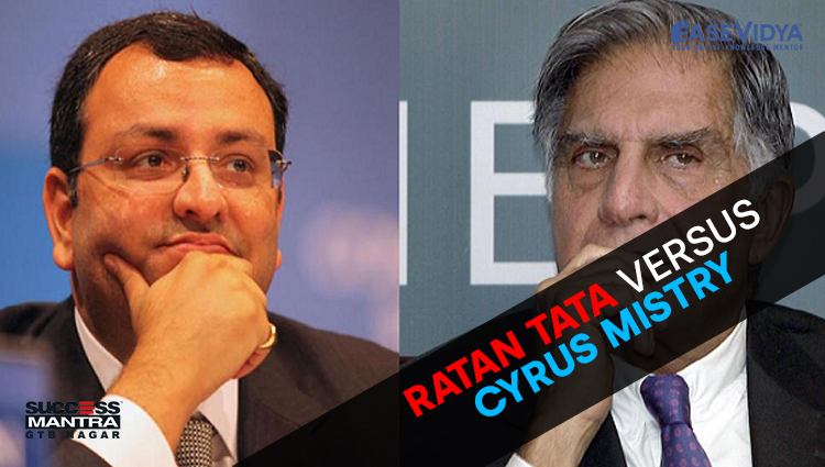RATAN TATA VERSUS CYRUS MISTRY, Read daily Article Editorials only on Success Mantra Blog
