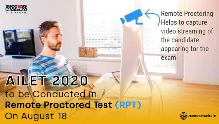 AILET 2020 to be Conducted In Remote Proctored Test On August 18, Success Mantra AILET Coaching Institute