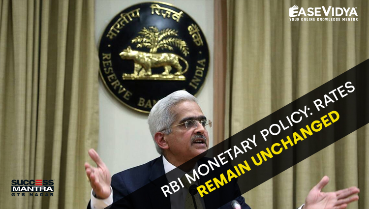 RBI MONETARY POLICY: RATES REMAIN UNCHANGED, Read daily Article Editorials only on Success Mantra Blog