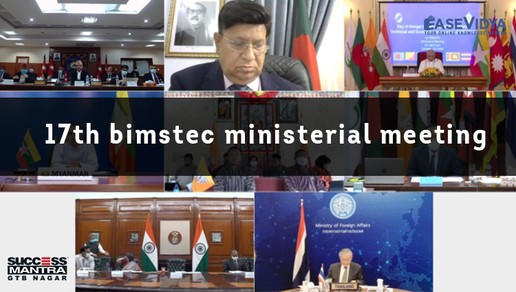17TH BIMSTEC MINISTERIAL MEETING, Read daily Article Editorials only on Success Mantra Blog