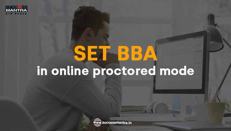 SET BBA 2020 in Online Proctored Mode, symbiosis entrance test for BBA, symbiosis BBA application, symbiosis BBA syllabus, symbiosis BBA 2020, set exam syllabus 2019, symbiosis institute of management studies, symbiosis international university, symbiosis university Pune, Success Mantra coaching institute for BBA, Best management entrance exam coaching institute, best coaching in Delhi and GTB Nagar