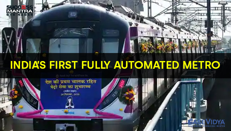 FIRST FULLY AUTOMATED METRO OF INDIA