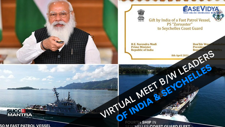 VIRTUAL MEET BETWEEN LEADERS OF INDIA AND SEYCHELLES, Read daily Article Editorials only on Success Mantra Blog