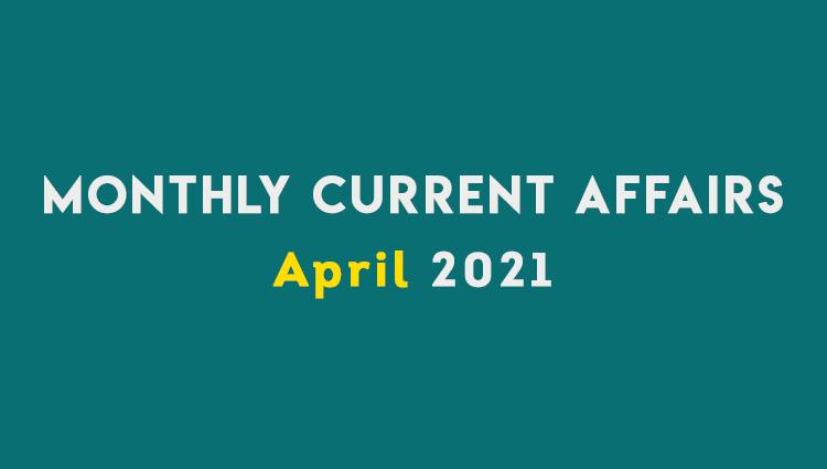 SM Current Affairs APRIL 2021 Set 07 Miscellaneous