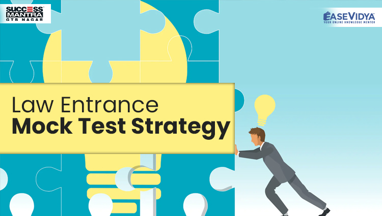 Law Entrance Mock Test Strategy, Read Entrance Exam Preparation Tips Article only on Success Mantra Blog