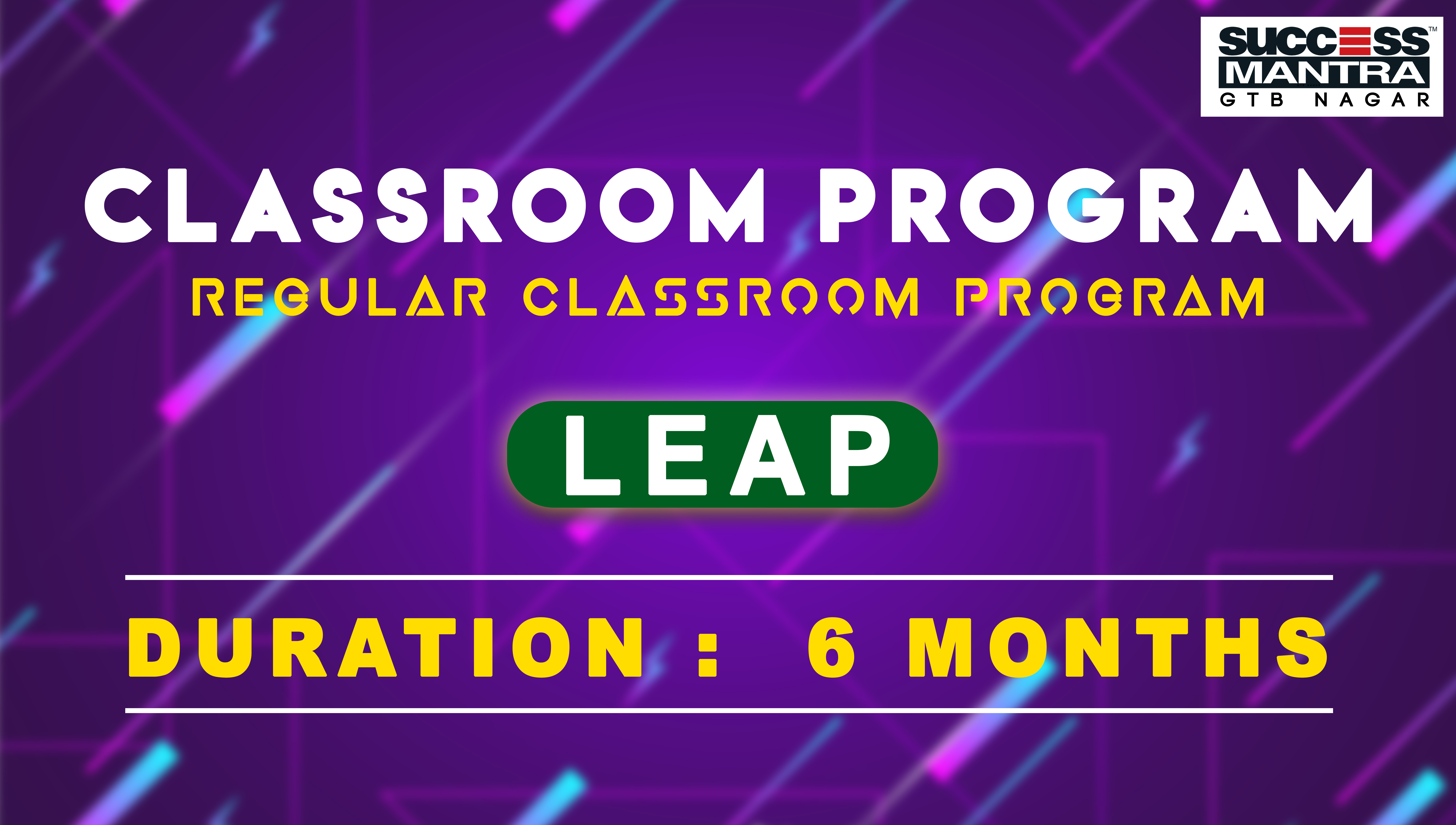 CLAT Classroom Coaching Program | LEAP Short term course (Six months) at Success Mantra | Success Mantra Coaching G.T.B Nagar