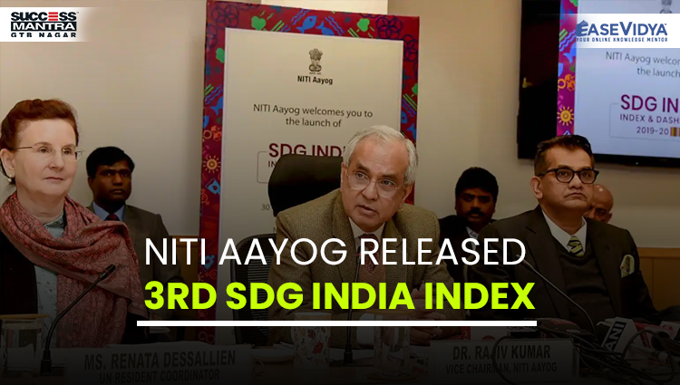 NITI AAYOG RELEASED 3RD SDG INDIA INDEX, Read daily Article Editorials only on Success Mantra Blog