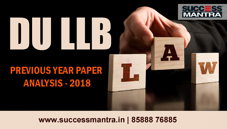 DU LLB 2018, DU LLB PAST PAPER ANALYSIS, DU LLB 2018 RESULT, DU LLB 2019