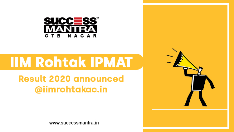 IIM Rohtak IPMAT result 2020 announced