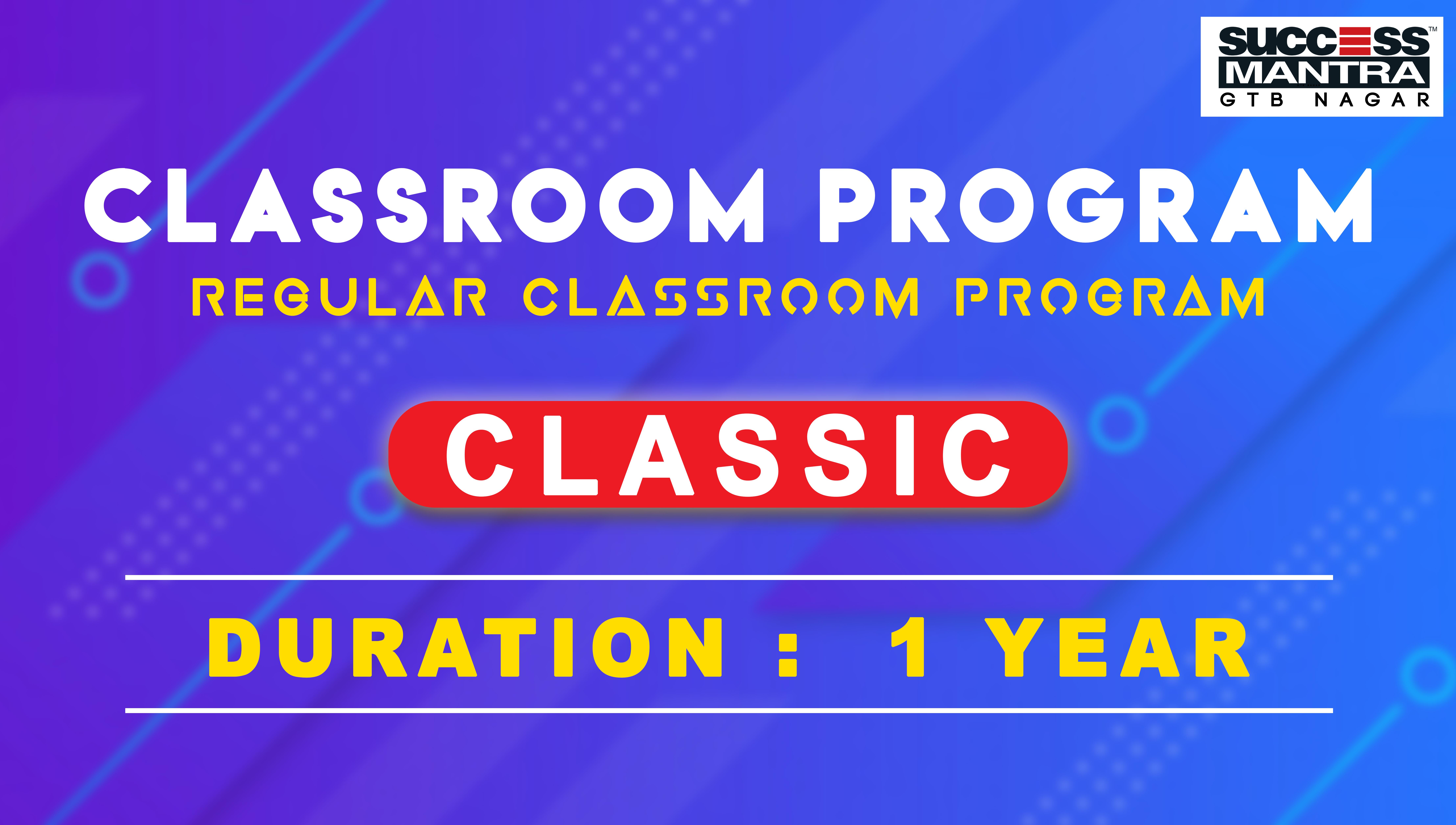 CLAT Classroom Coaching Program | CLASSIC One year Law Course at Success Mantra | Success Mantra Coaching G.T.B Nagar