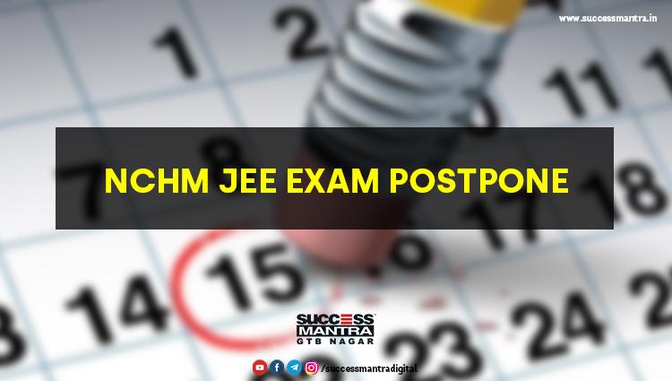 NCHM JEE 2021 Exam Postponed